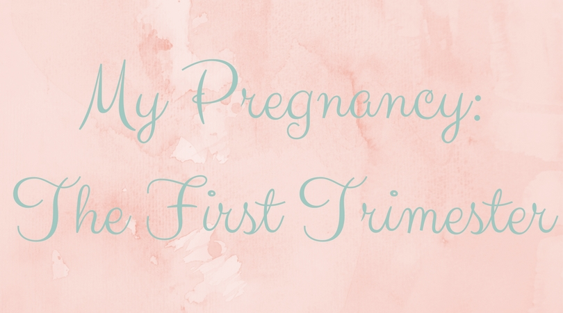 my pregnancy, the first trimester