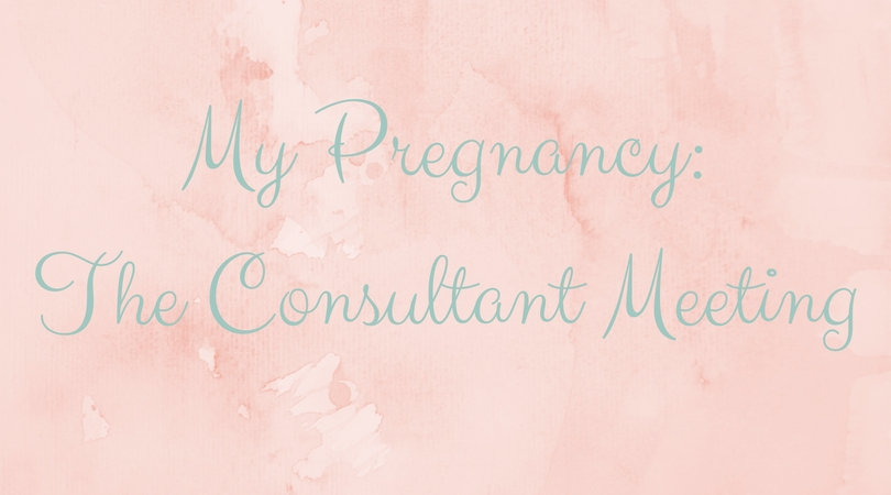my pregnancy the consultant meeting