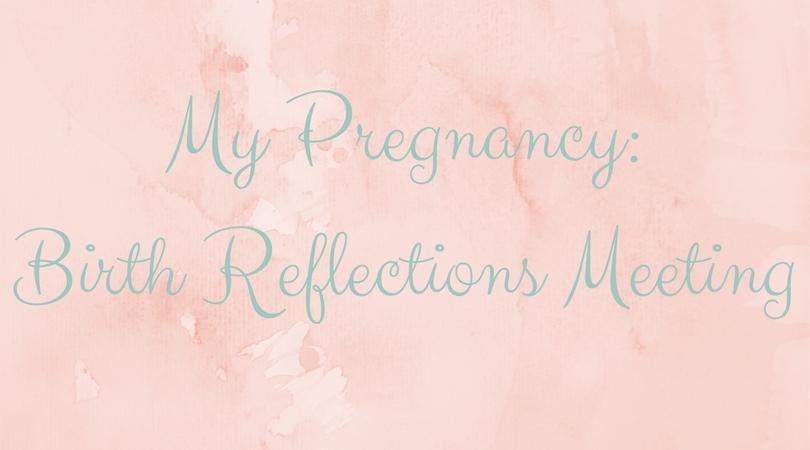 birth reflections meeting