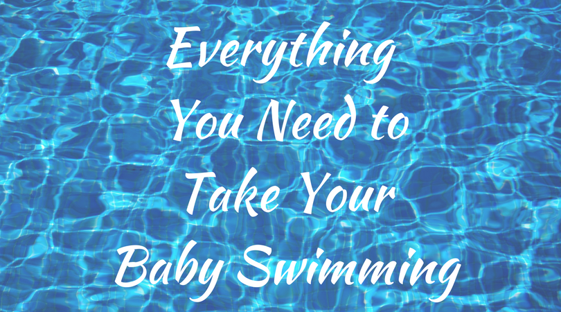 everything you need to take your baby swimming