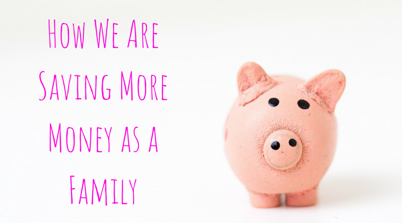 how we are saving more money as a family