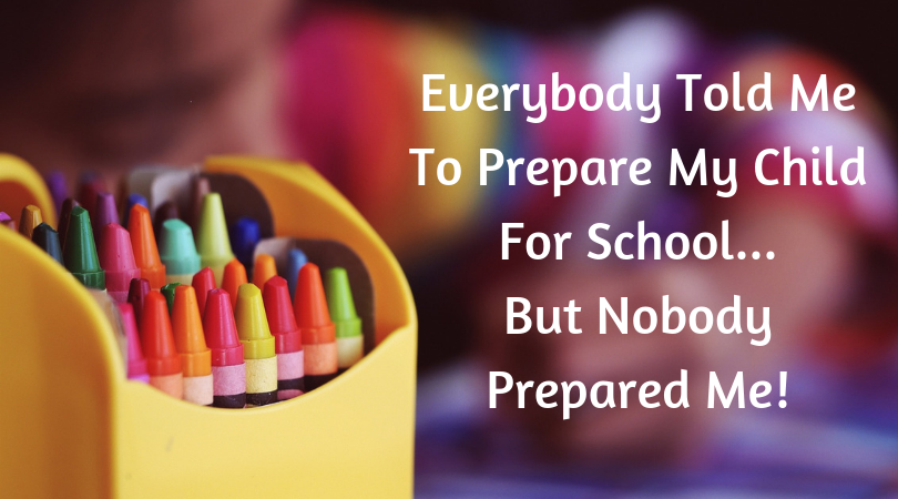 crayons with the text Everybody Told Me To Prepare My Child For School... But Nobody Prepared Me!