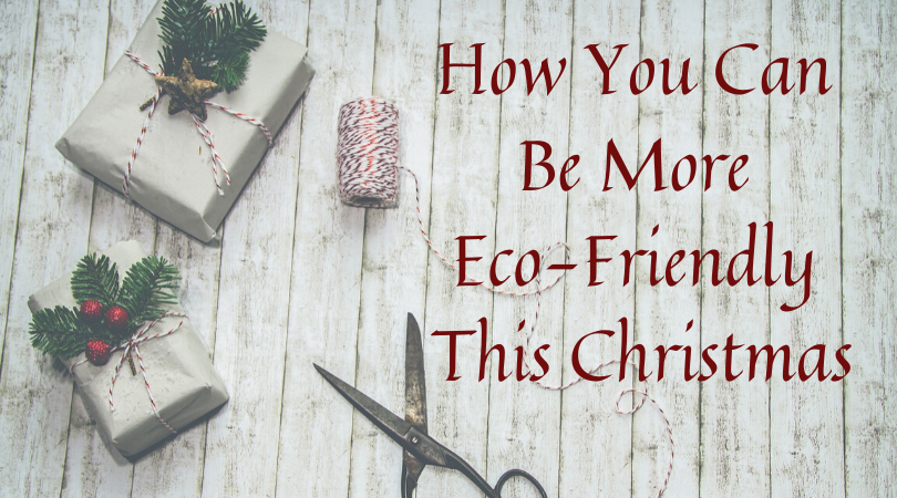 How You Can Be More Eco-Friendly This Christmas