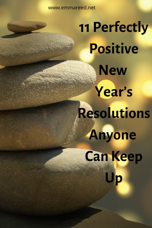 11 perfectly positive new year's resolutions anyone can keep up
